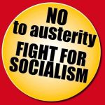 No to austerity Fight for socialism